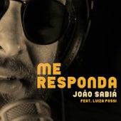 Me Responda de João Sabiá