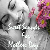Sweet Sounds for Mothers Day de Various Artists