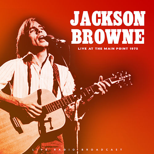 Live At The Main Point by Jackson Browne