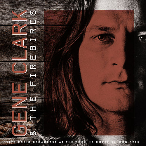 Live At The Rocking Horse Saloon by Gene Clark