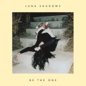 Be the One de Luna Shadows