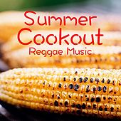 Summer Cookout Reggae Music by Various Artists