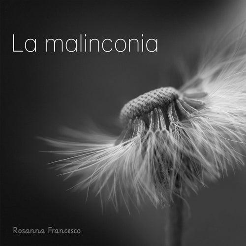 La malinconia de Rosanna Francesco