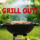 Grill Out! BBQ Music by Various Artists