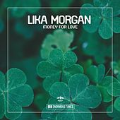 Money for Love by Lika Morgan