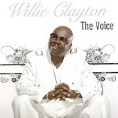 The Voice by Willie Clayton