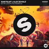 Be My Lover (Remixes) by Alex Schulz