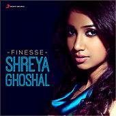Finesse: Shreya Ghoshal by Shreya Ghoshal
