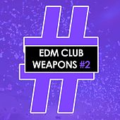 EDM Club Weapons #2 - EP by Various Artists