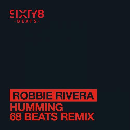 Humming (68 Beats Remix) by Robbie Rivera