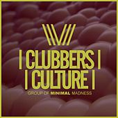 Clubbers Culture: Group Of Minimal Madness - EP by Various Artists