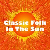 Classic Folk In The Sun de Various Artists