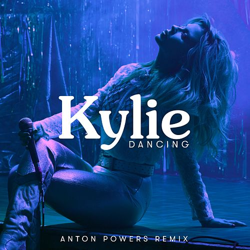 Dancing (Anton Powers Remix) by Kylie Minogue