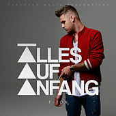 Alles auf Anfang by T-Zon