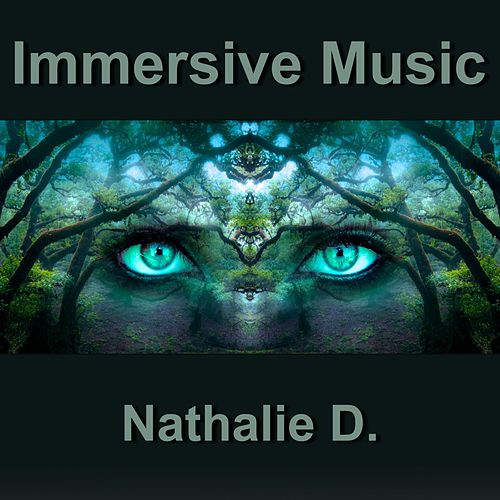 Immersive Music by Nathalie D.