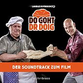 Laible und Frisch: Do goht dr Doig (Original Motion Picture Soundtrack) by Laible und Frisch
