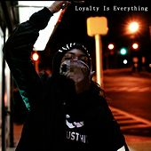 Loyalty Is Everything by Yung Jules