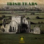Irish Tears: The Instrumentals by Denise Renee Caplock