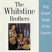 Sing Gospel Songs Of The Louvins by The Whitstein Brothers