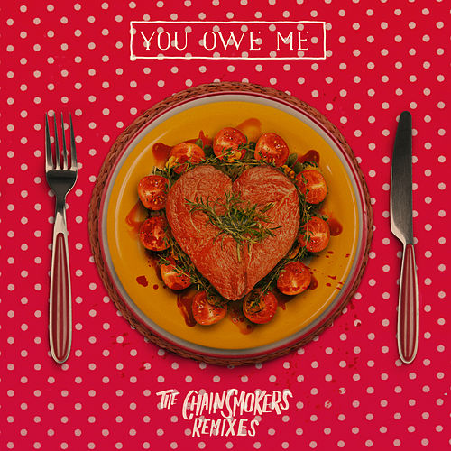 You Owe Me - Remixes de The Chainsmokers