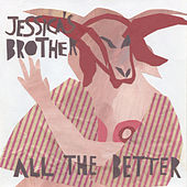 All the Better by Jessica's Brother