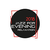 Jazz for Evening Relaxation 2018 de Jazz Lounge