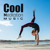 Cool Meditation Music von Lullabies for Deep Meditation