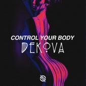 Control Your Body by DEKOVA