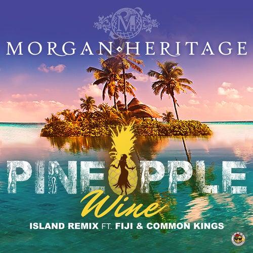 Pineapple Wine (Island Remix) [feat. Fiji & Common Kings] by Morgan Heritage