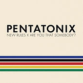 New Rules x Are You That Somebody? von Pentatonix