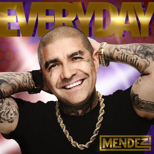 Everyday by Mendez