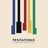 PTX Presents: Top Pop, Vol. I von Pentatonix