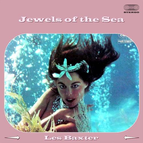 Jewels of the Sea (Hit 1961) von Les Baxter