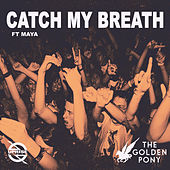 Catch My Breath by The Golden Pony