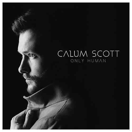Only Human (Deluxe) by Calum Scott