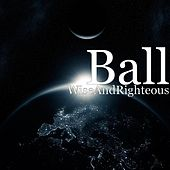 WiseAndRighteous by B.A.L.L.
