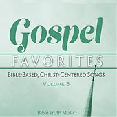 Gospel Favorites, Vol. 3 by Bible Truth Music