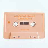 Ti Amo Diaries H by Banque De France