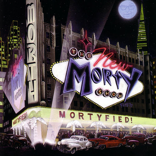 Mortyfied! by The New Morty Show