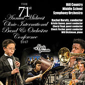 2017 Midwest Clinic: Hill Country Middle School Symphony Orchestra (Live) von Hill Country Middle School Symphony Orchestra