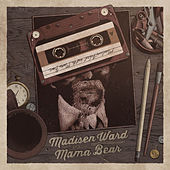 Childhood Goodbye by Madisen Ward & The Mama Bear