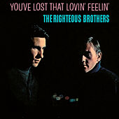 You've Lost That Lovin' Feelin' de The Righteous Brothers