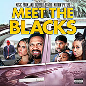 Meet the Blacks (Music from and Inspired by the Motion Picture) von Various Artists