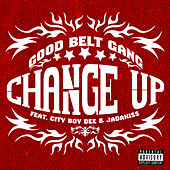 Change Up by Good Belt Gang