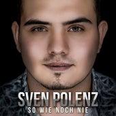 So wie noch nie von Sven Polenz