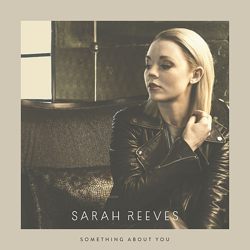 Something About You by Sarah Reeves