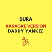 Dura (Originally by Daddy Yankee) (Karaoke Version) by JMKaraoke