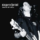 South of Hell by Superchrist