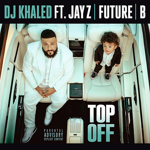 Top Off de DJ Khaled feat. JAY Z, Future & Beyoncé