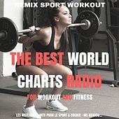The Best World Charts Radio for Workout and Fitness (Les meilleures hits pour le sport & courir : Me Rehuso...) de Remix Sport Workout